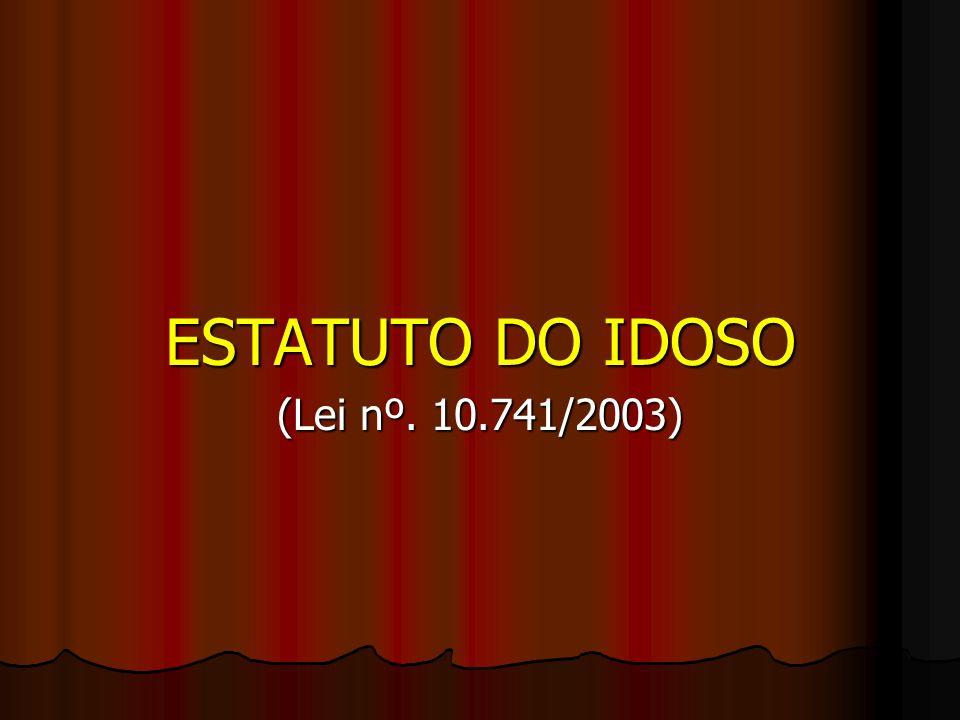 ESTATUTO DO IDOSO (Lei nº. 10.741/2003)