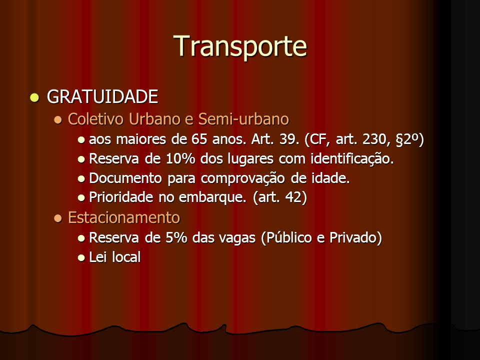 Transporte GRATUIDADE Coletivo Urbano e Semi-urbano Estacionamento