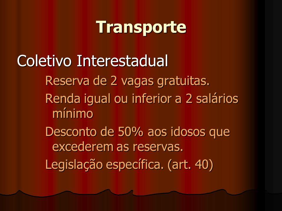 Transporte Coletivo Interestadual Reserva de 2 vagas gratuitas.
