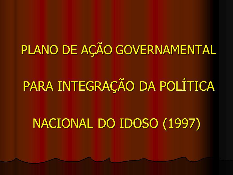 PARA INTEGRAÇÃO DA POLÍTICA NACIONAL DO IDOSO (1997)