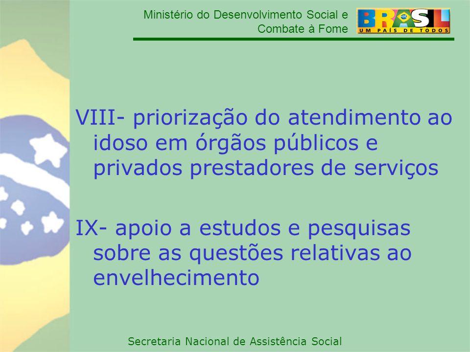 VIII- priorização do atendimento ao idoso em órgãos públicos e privados prestadores de serviços
