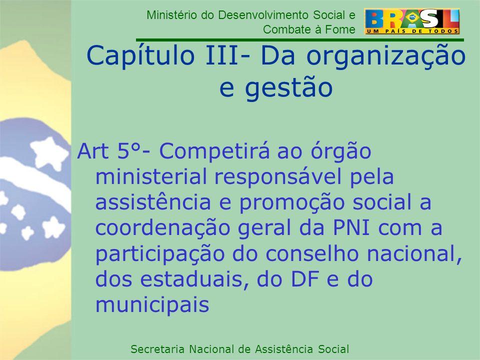 Capítulo III- Da organização e gestão