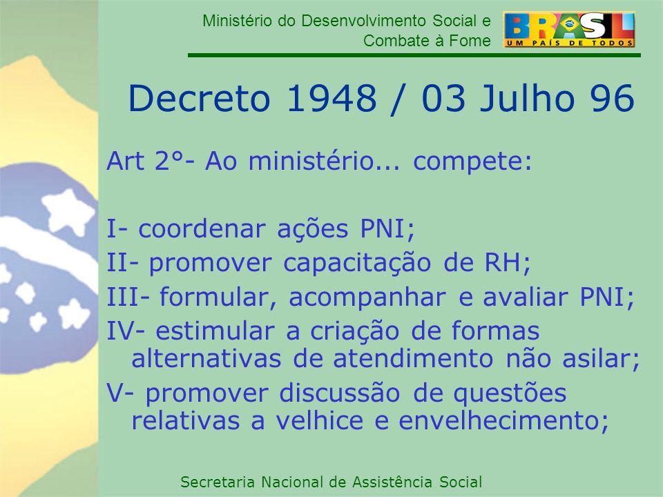 Decreto 1948 / 03 Julho 96 Art 2°- Ao ministério... compete: