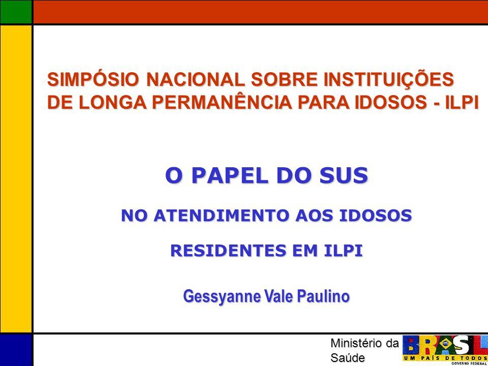 NO ATENDIMENTO AOS IDOSOS RESIDENTES EM ILPI Gessyanne Vale Paulino
