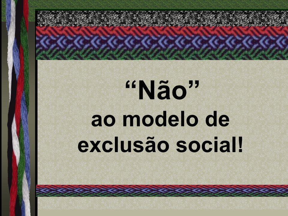 ao modelo de exclusão social!