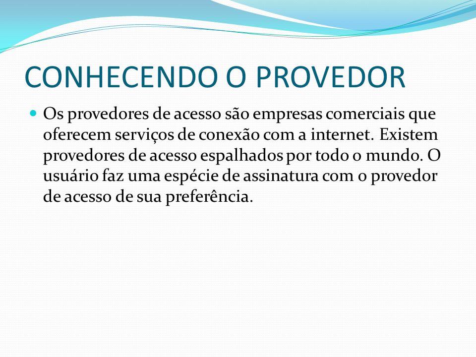 CONHECENDO O PROVEDOR