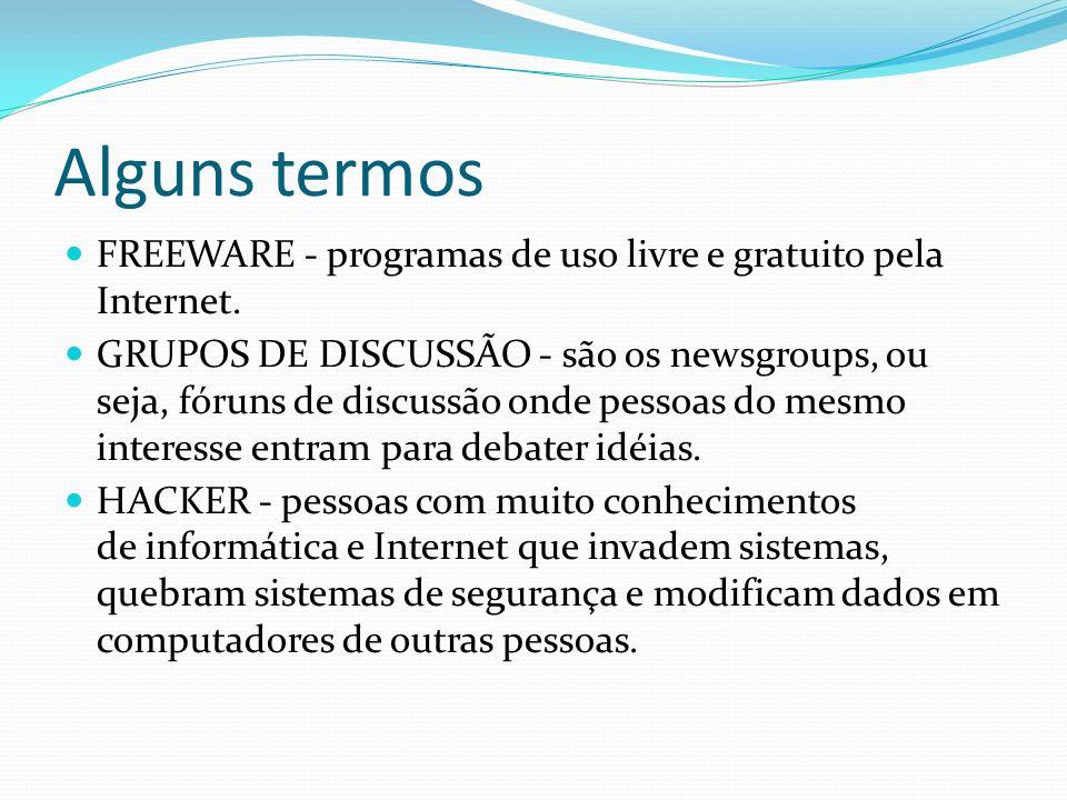 Alguns termos FREEWARE - programas de uso livre e gratuito pela Internet.