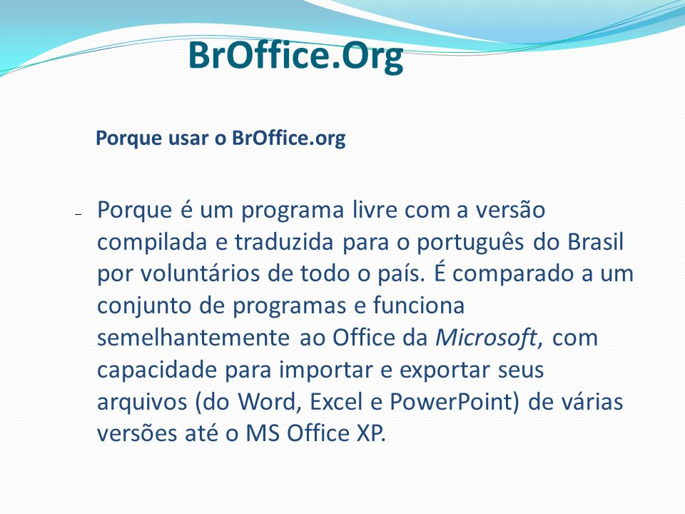 1010 BrOffice.Org. Porque usar o BrOffice.org.
