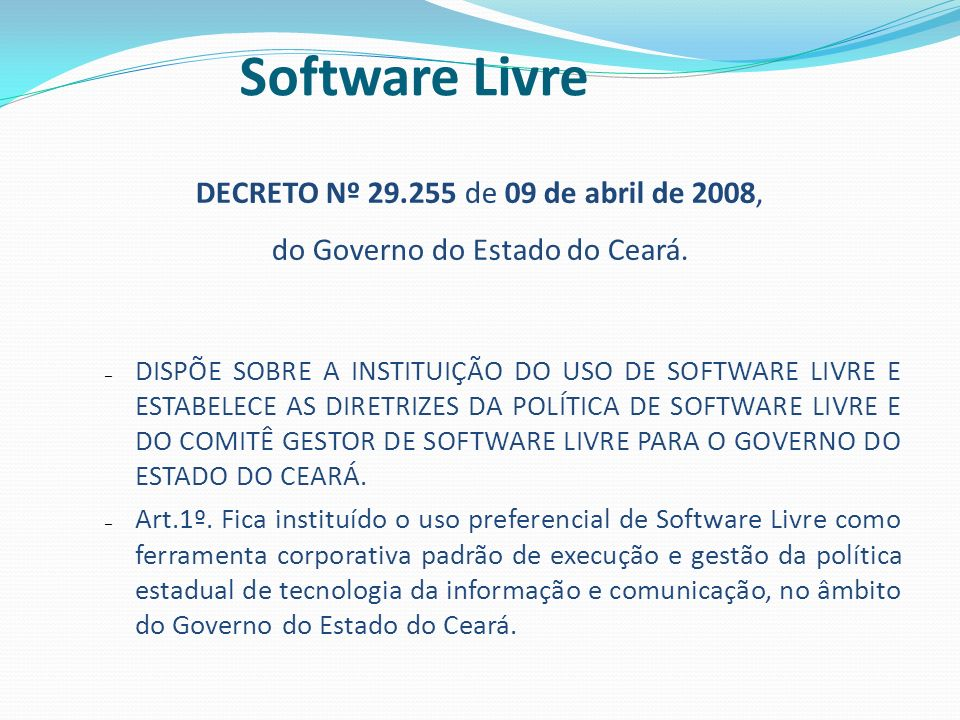 Software Livre DECRETO Nº 29.255 de 09 de abril de 2008,