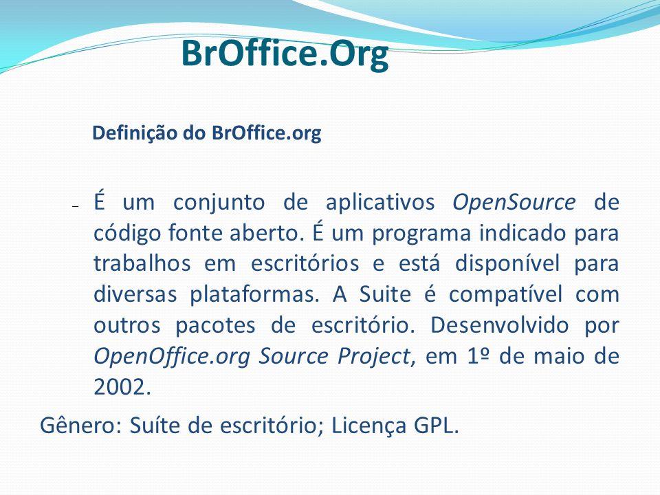 9 BrOffice.Org. Definição do BrOffice.org.