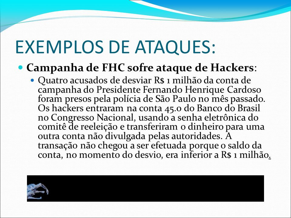 EXEMPLOS DE ATAQUES: Campanha de FHC sofre ataque de Hackers: