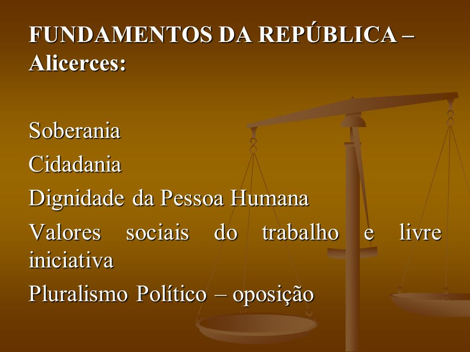 FUNDAMENTOS DA REPÚBLICA – Alicerces: