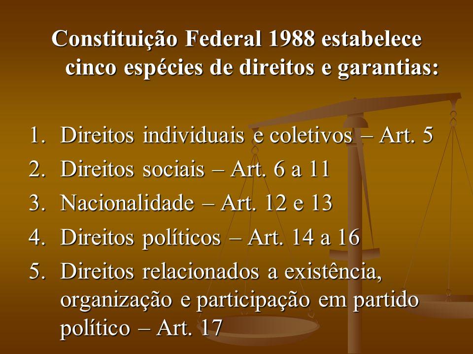 Constituição Federal 1988 estabelece cinco espécies de direitos e garantias: