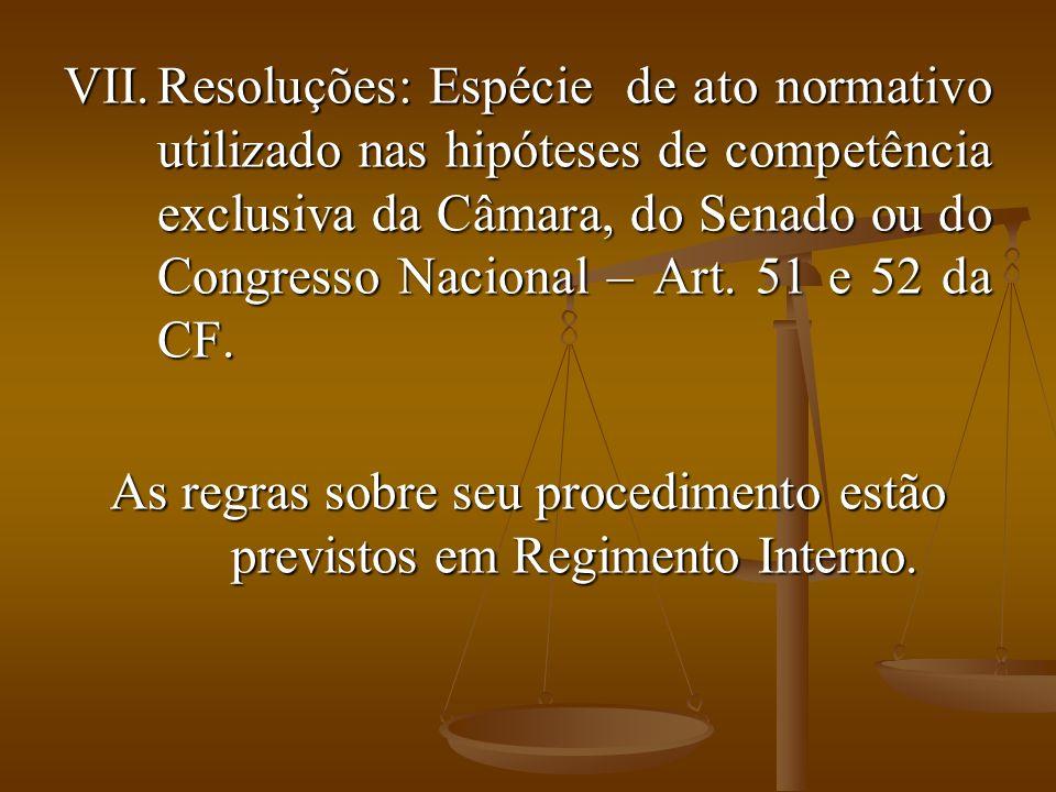 As regras sobre seu procedimento estão previstos em Regimento Interno.