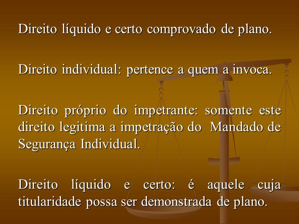 Direito líquido e certo comprovado de plano.