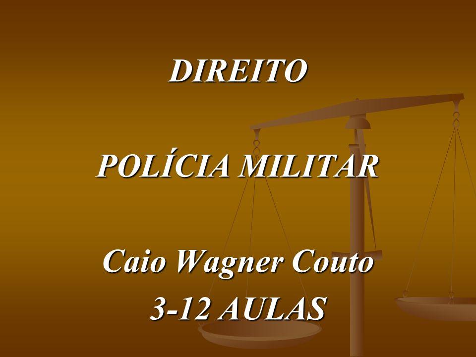 DIREITO POLÍCIA MILITAR Caio Wagner Couto 3-12 AULAS