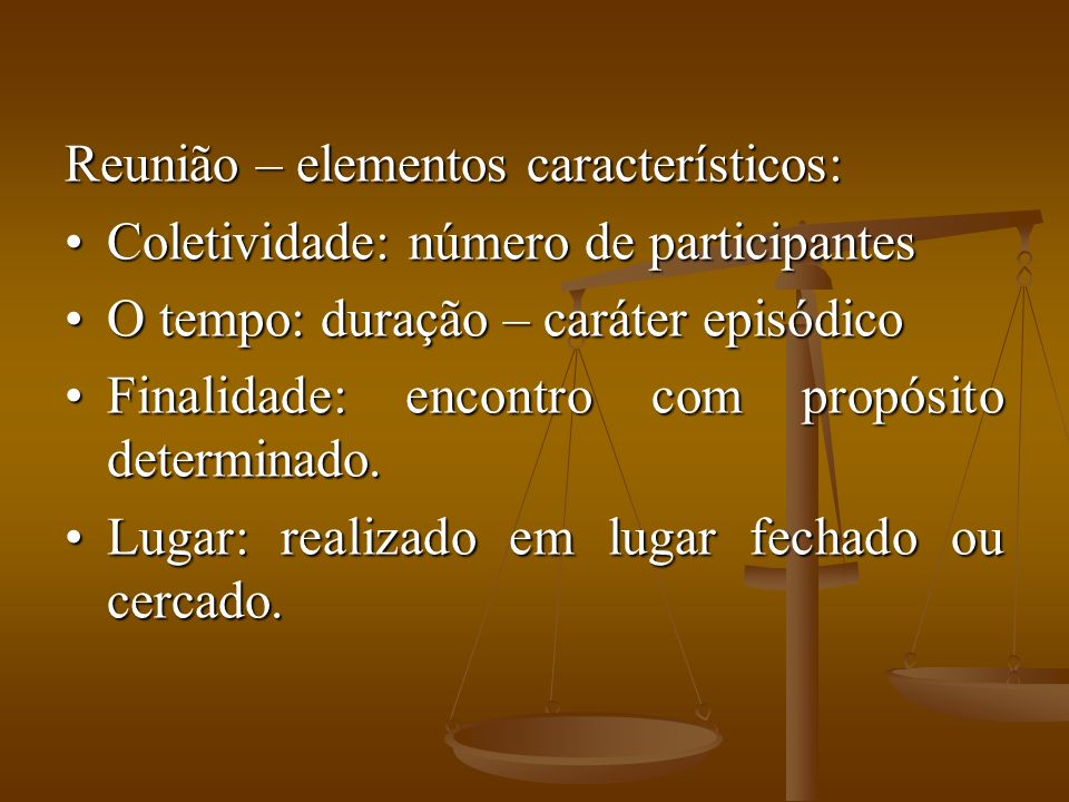Reunião – elementos característicos: