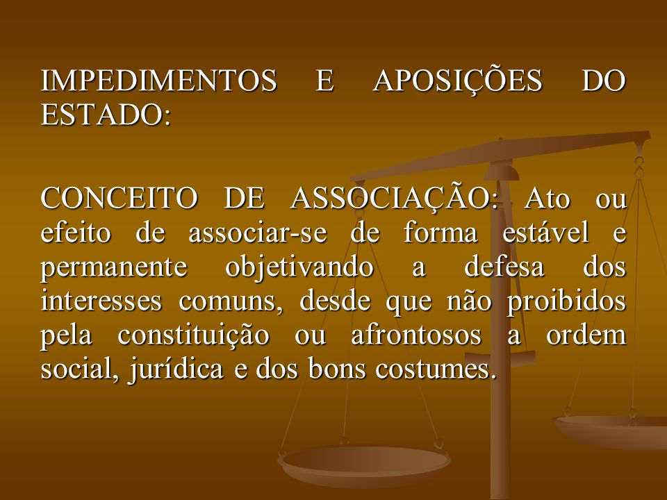 IMPEDIMENTOS E APOSIÇÕES DO ESTADO: