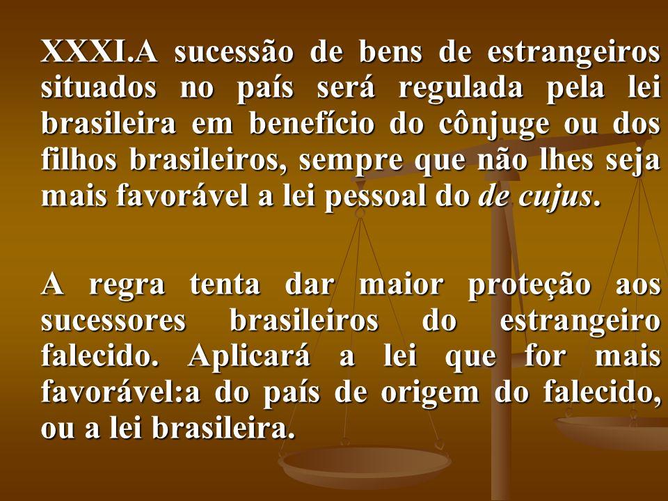 A sucessão de bens de estrangeiros situados no país será regulada pela lei brasileira em benefício do cônjuge ou dos filhos brasileiros, sempre que não lhes seja mais favorável a lei pessoal do de cujus.