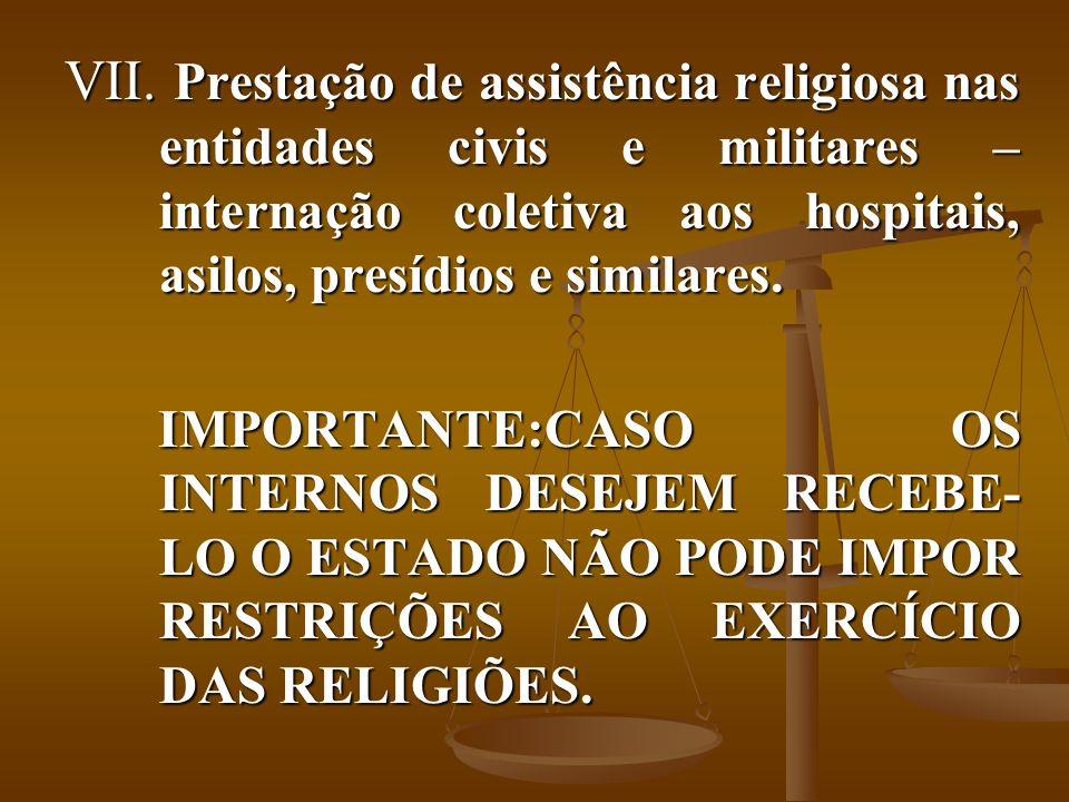 Prestação de assistência religiosa nas entidades civis e militares – internação coletiva aos hospitais, asilos, presídios e similares.