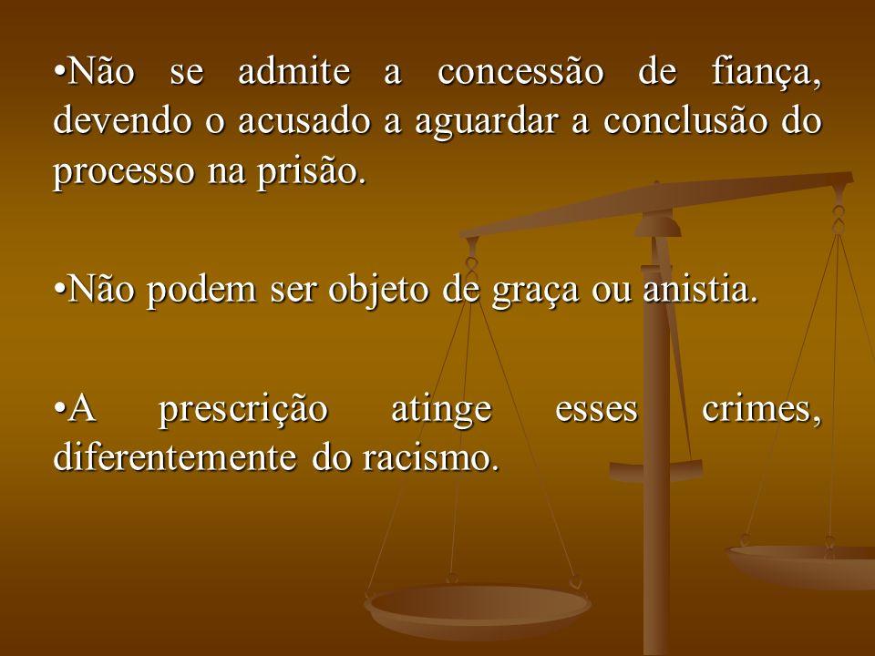 Não se admite a concessão de fiança, devendo o acusado a aguardar a conclusão do processo na prisão.
