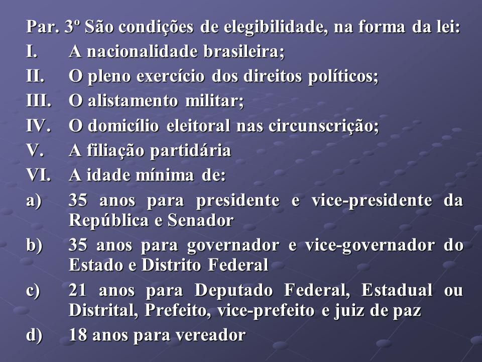 Par. 3º São condições de elegibilidade, na forma da lei: