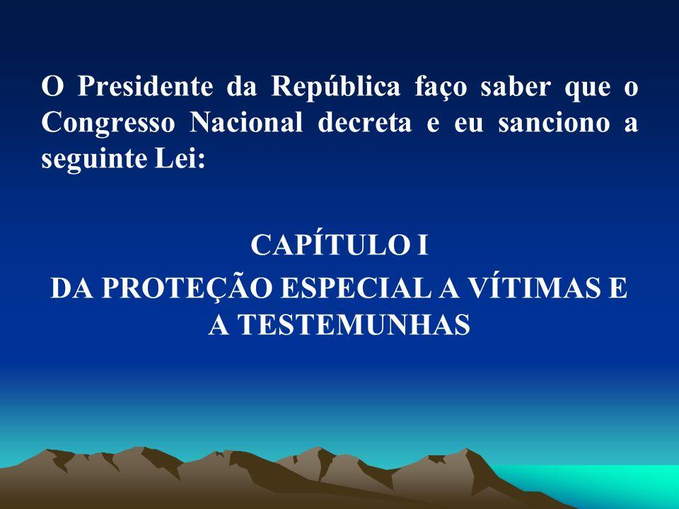 DA PROTEÇÃO ESPECIAL A VÍTIMAS E A TESTEMUNHAS