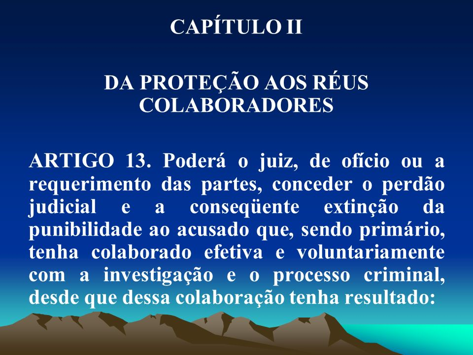 DA PROTEÇÃO AOS RÉUS COLABORADORES