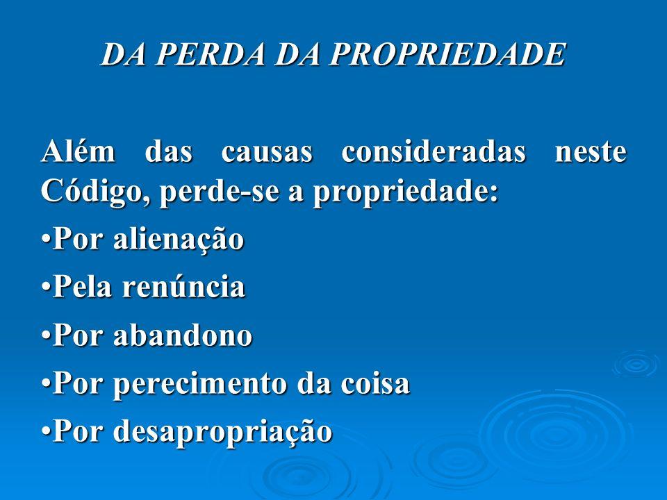 DA PERDA DA PROPRIEDADE