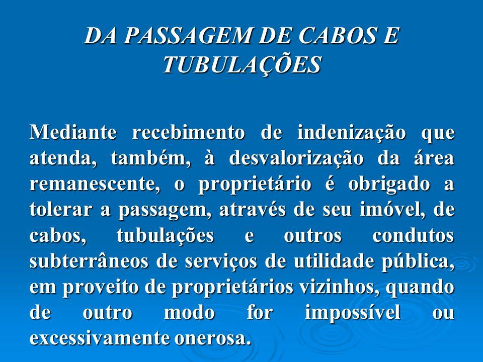 DA PASSAGEM DE CABOS E TUBULAÇÕES