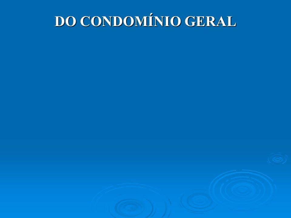 DO CONDOMÍNIO GERAL