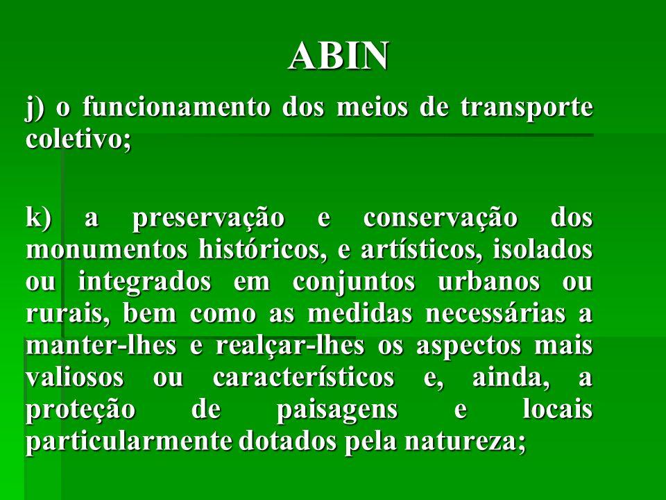 ABIN j) o funcionamento dos meios de transporte coletivo;