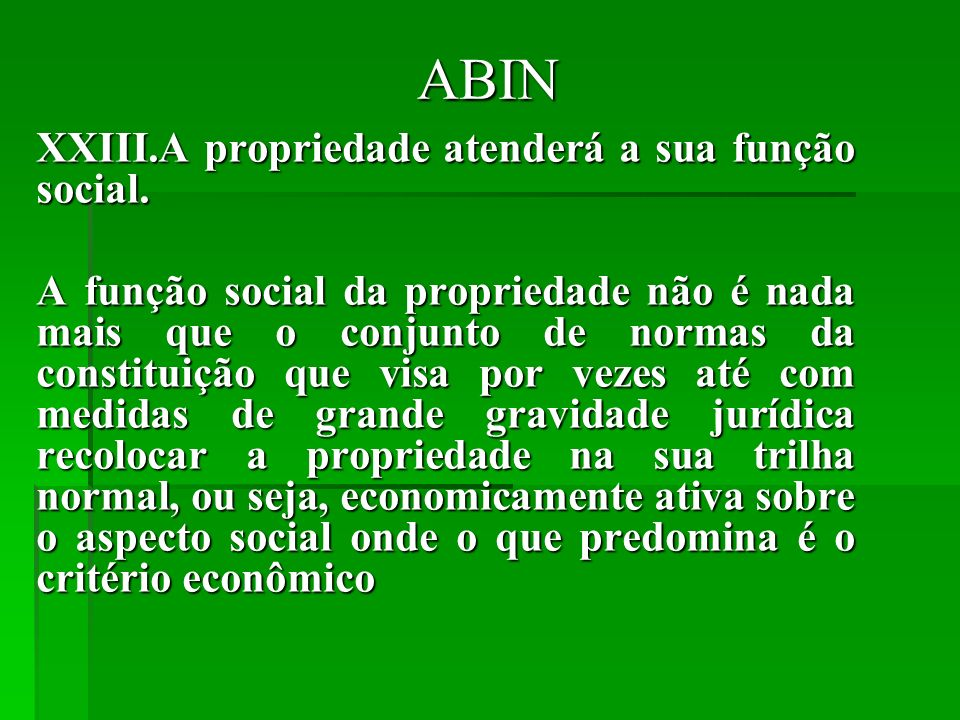 ABIN A propriedade atenderá a sua função social.