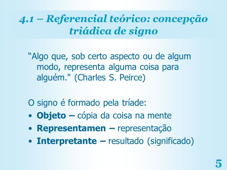 4.1 – Referencial teórico: concepção triádica de signo