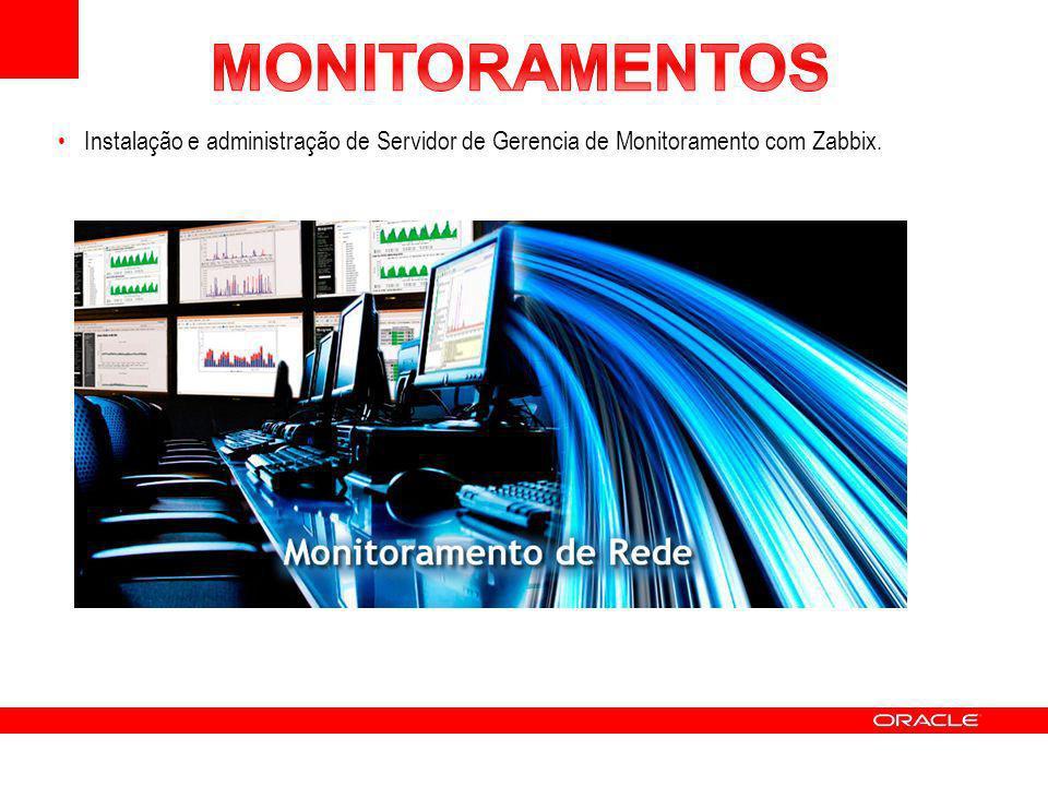 MONITORAMENTOS Instalação e administração de Servidor de Gerencia de Monitoramento com Zabbix.