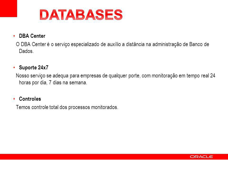 DATABASES DBA Center. O DBA Center é o serviço especializado de auxílio a distância na administração de Banco de Dados.
