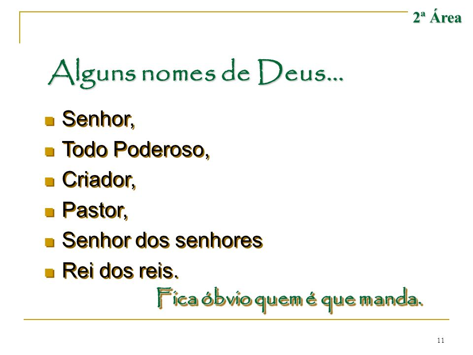 Alguns nomes de Deus... Senhor, Todo Poderoso, Criador, Pastor,