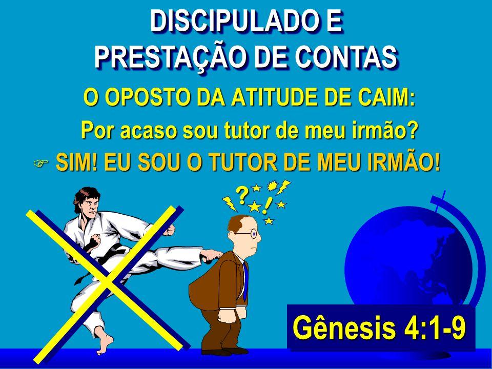Gênesis 4:1-9 DISCIPULADO E PRESTAÇÃO DE CONTAS