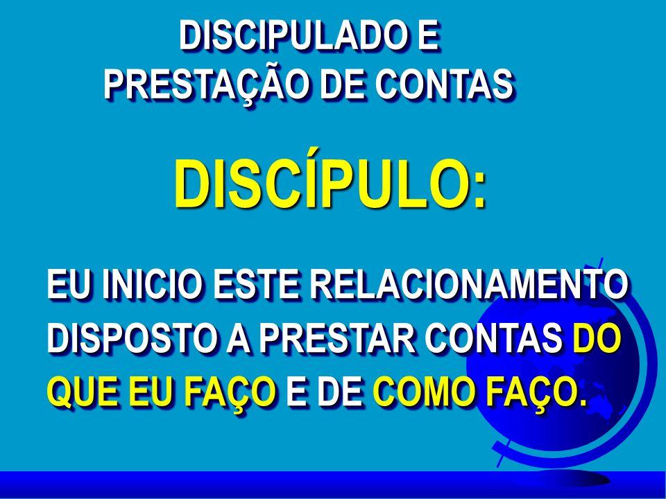 DISCIPULADO E PRESTAÇÃO DE CONTAS