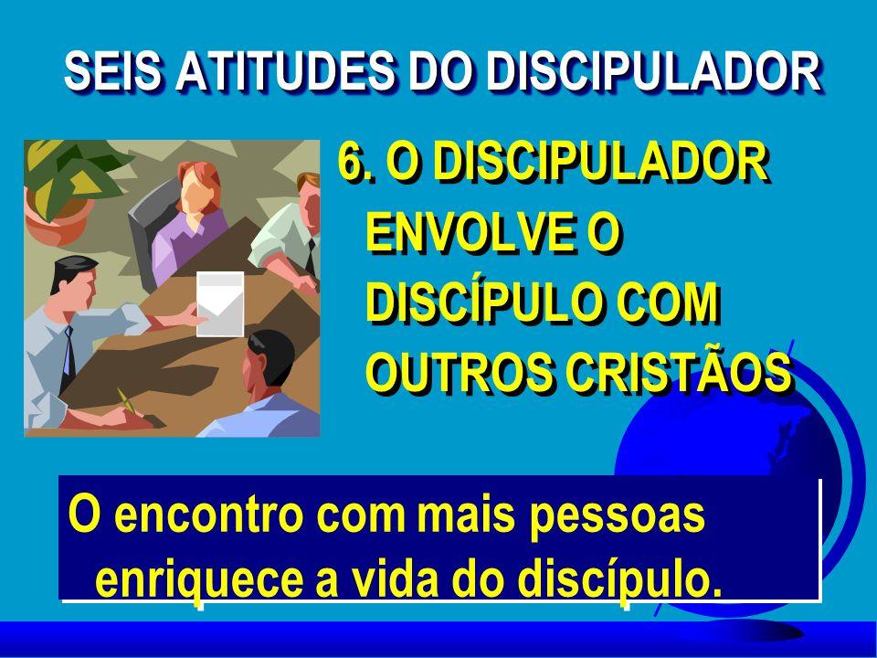 SEIS ATITUDES DO DISCIPULADOR
