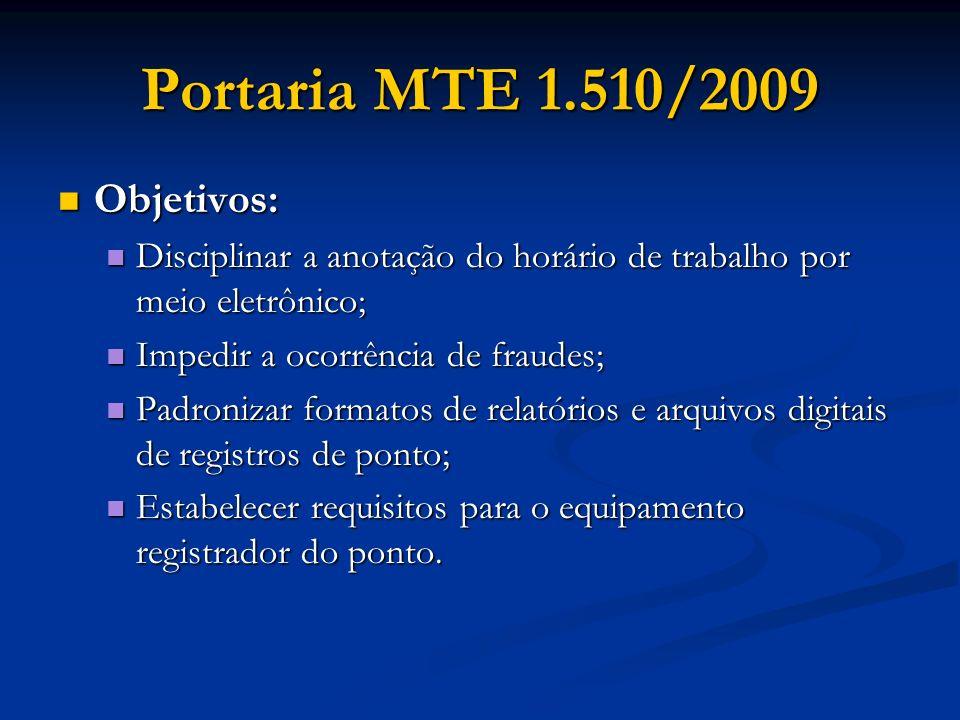 Portaria MTE 1.510/2009 Objetivos:
