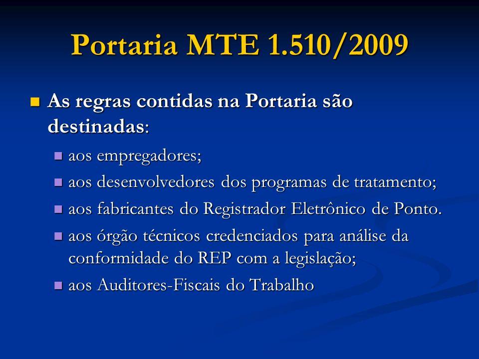 Portaria MTE 1.510/2009 As regras contidas na Portaria são destinadas: