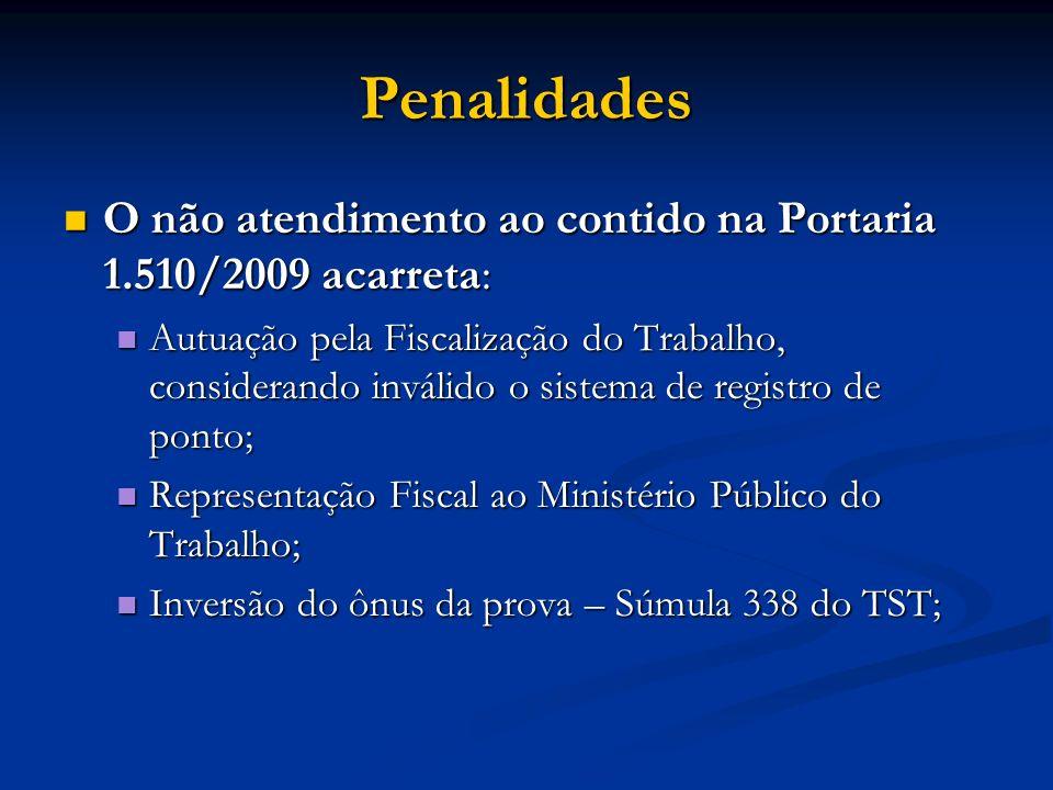 Penalidades O não atendimento ao contido na Portaria 1.510/2009 acarreta: