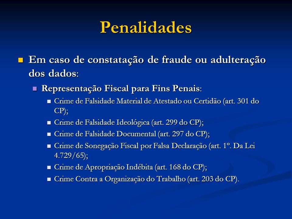 Penalidades Em caso de constatação de fraude ou adulteração dos dados: