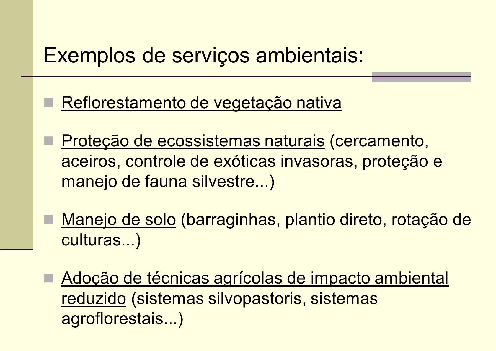 Exemplos de serviços ambientais: