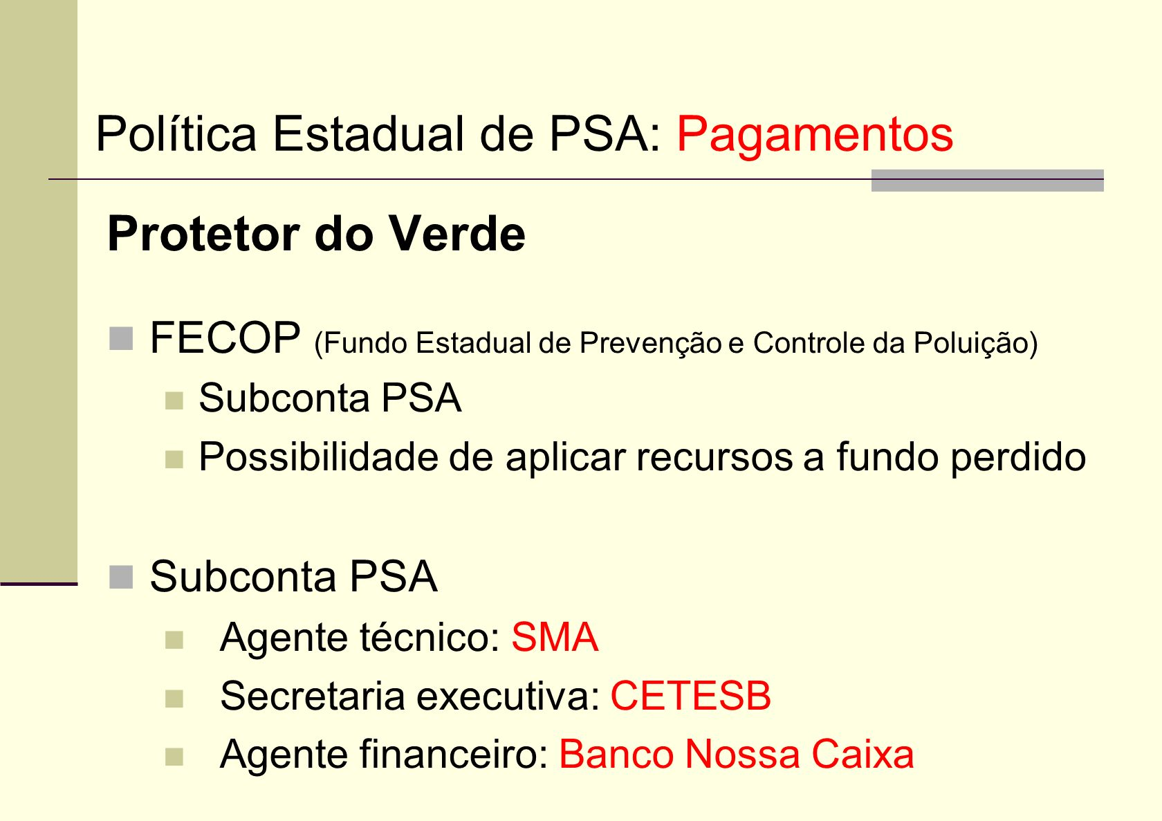Política Estadual de PSA: Pagamentos
