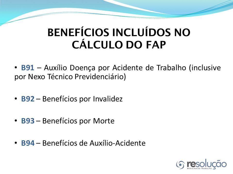 BENEFÍCIOS INCLUÍDOS NO CÁLCULO DO FAP