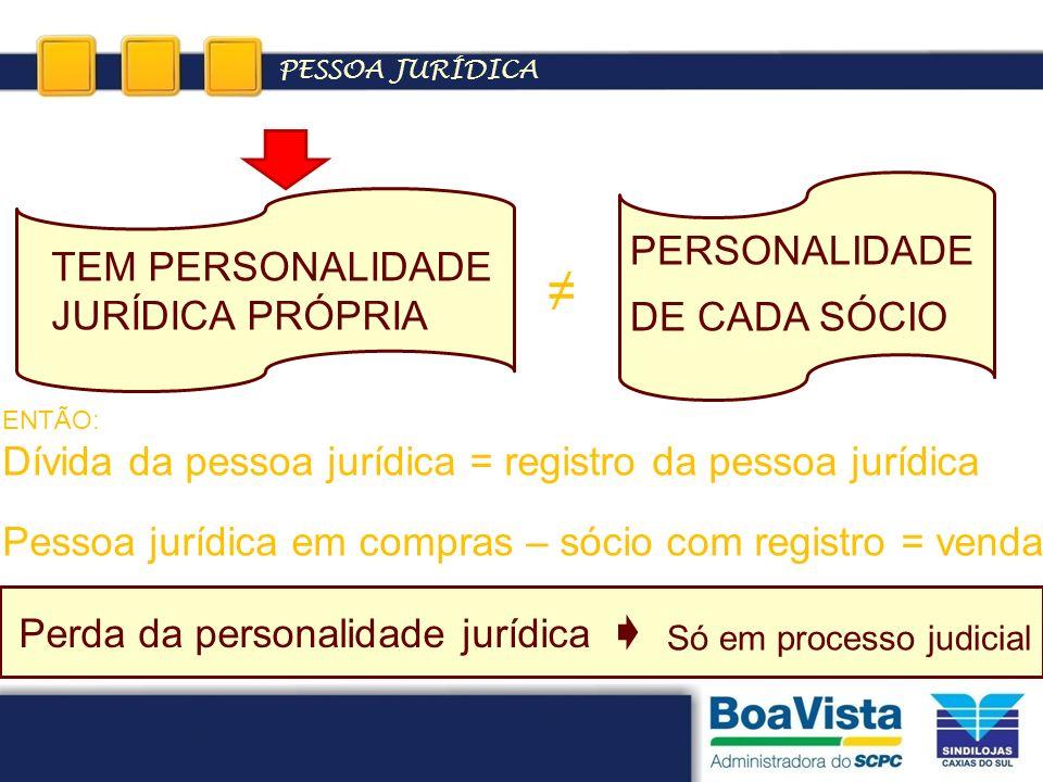 ≠ PERSONALIDADE TEM PERSONALIDADE JURÍDICA PRÓPRIA DE CADA SÓCIO