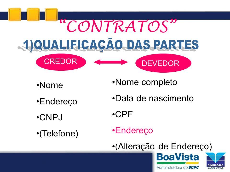 CONTRATOS Nome completo Nome Data de nascimento Endereço CPF CNPJ