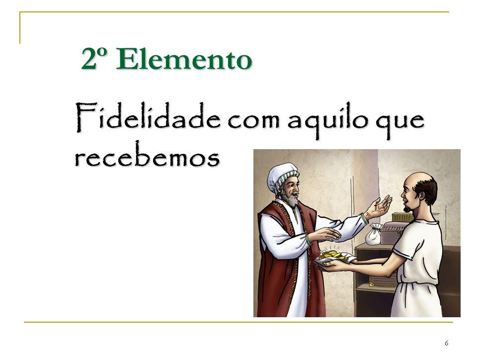 2º Elemento Fidelidade com aquilo que recebemos